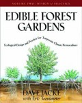 Edible Forest Gardens, Volume Two: Design and Practice