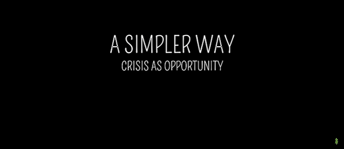 Film - A Simpler Way Crisis as Opportunity