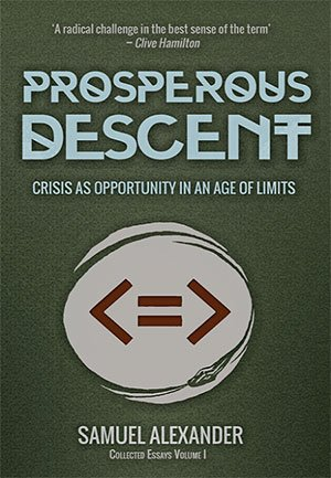 Prosperous Descent Crisis As Opportunity In An Age Of Limits