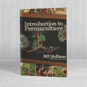 A COPY OF INTRODUCTION TO PERMACULTURE ($45 VALUE) IS INCLUDED IN EARTH CARE & FAIR SHARE TUITION.