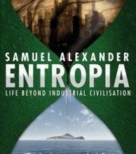 Photo of Entropia: Life Beyond Industrial Civilisation